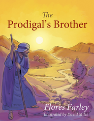 The Prodigal's Brother  -     By: Flores Farley