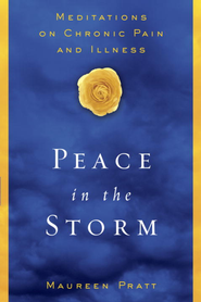 Peace in the Storm: Meditations on Chronic Pain and Illness - eBook  -     By: Maureen Pratt