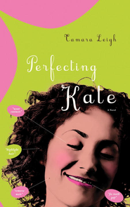 Perfecting Kate - eBook  -     By: Tamara Leigh
