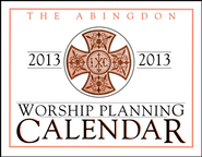 Abingdon Worship Planning Calendar 2013  -