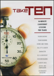 Take Ten: 10-Minute Leadership Lessons for Teams  -     By: Bill Hybels