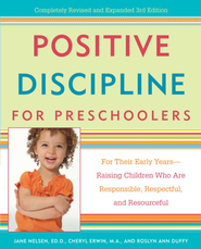 Positive Discipline for Preschoolers: For Their Early Years-Raising Children Who are Responsible, Respectful, and Resourceful - eBook  -     By: Jane Nelsen