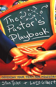 The Pastor's Playbook: Coaching Your Team for Ministry   -     By: Stan Toler, Larry Gilbert