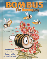 Bombus the Bumblebee   -     By: Elsie Larson     Illustrated By: Elizabeth Haidle