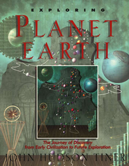 Exploring Planet Earth The Journey of Discovery  -     By: John Hudson Tiner