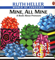 Mine, All Mine: A Book About Pronouns   -     By: Ruth Heller     Illustrated By: Ruth Heller