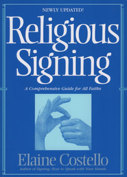 Religious Signing: A Comprehensive Guide For All Faiths - eBook  -     By: Dr. Elaine Costello     Illustrated By: Lois Lehman