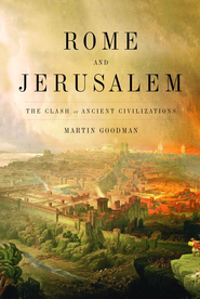 Rome and Jerusalem: The Clash of Ancient Civilizations - eBook  -     By: Martin Goodman