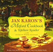 Jan Karon's Mitford Cookbook & Kitchen Reader   -              Edited By: Martha McIntosh                   By: Jan Karon