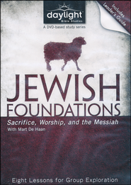 Jewish Foundations: Sacrifice, Worship, and the Messiah - DVD and Leader's Guide  -