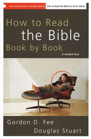 How to Read the Bible Book by Book: A Guided Tour  -     By: Gordon D. Fee, Douglas Stuart