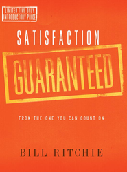 Satisfaction Guaranteed: From the One You Can Count On - eBook  -     By: Bill Ritchie
