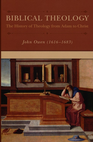 Biblical Theology   -     By: John Owen