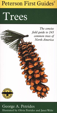 Peterson First Guide to Trees   -     Edited By: Roger Tory Peterson     By: George A. Petrides     Illustrated By: Janet Wehr
