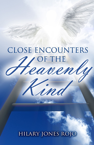 Close Encounters of the Heavenly Kind  -              By: Hilary Jones-Rojo