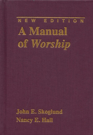 A Manual of Worship   -     By: John Skoglund, Nancy Hall