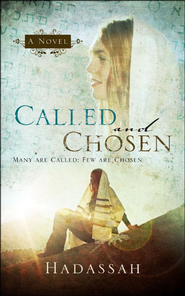 Called and Chosen: Many are Called; Few are Chosen  -              By: Makala Kopp