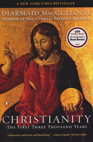 Christianity: The First Three Thousand Years  -     By: Diarmaid MacCulloch