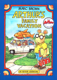 Arthur's Family Vacation: An Arthur Adventure with Audio CD   -     By: Marc Brown