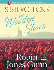 Sisterchicks in Wooden Shoes! - eBook Sisterchicks Series #8  -     By: Robin Jones Gunn