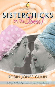 Sisterchicks on the Loose - eBook Sisterchicks Series #1  -     By: Robin Jones Gunn