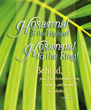 Hosanna in the Highest! (Matthew 21:5, ESV) Large Bulletins, 100  -