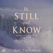 Be Still and Know, 2 CDs   -     By: Ravi Zacharias