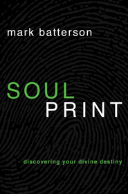 Soulprint: Discovering Your Divine Destiny - eBook  -     By: Mark Batterson