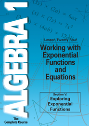 Algebra 1 - The Complete Course: Working with Exponential Functions and Equations DVD  -