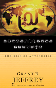 Surveillance Society: The Rise of Antichrist - eBook  -     By: Grant R. Jeffrey