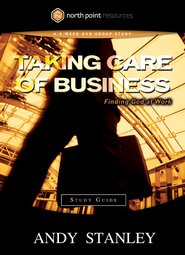 Taking Care of Business Study Guide: Finding God at Work - eBook  -     By: Andy Stanley