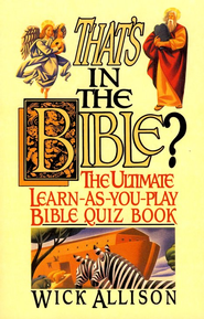That's in the Bible?: The Ultimate Learn-As-You-Play Bible Quiz Book - eBook  -     By: Wick Allison