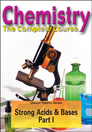Chemistry - The Complete Course: PH: Strong Acids and Bases DVD (Part I)  -