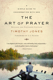 The Art of Prayer: A Simple Guide to Conversation with God - eBook  -     By: Timothy Jones