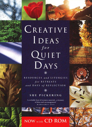 Creative Ideas For Quiet Days With Cd-Rom: Resources and Liturgies for Retreat Groups  -     By: Sue Pickering