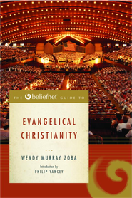 The Beliefnet Guide to Evangelical Christianity - eBook  -     By: Wendy Murray Zoba