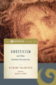 The Beliefnet Guide to Gnosticism and Other Vanished Christianities - eBook  -     By: Richard Valantasis