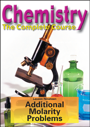 Chemistry - The Complete Course: Additional Molarity Problems DVD  -