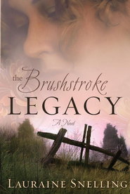 The Brushstroke Legacy - eBook  -     By: Lauraine Snelling