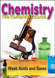 Chemistry - The Complete Course: Weak Acids and Bases DVD  -
