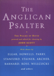 The Anglican Psalter: The Psalms of David  -     Edited By: John Scott     By: Edited by John Scott