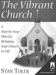 The Vibrant Church: A Step-by-Step Plan for Bringing Your Church to Life, with CD-ROM  -              By: Stan Toler