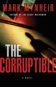 The Corruptible - eBook   -     By: Mark Mynheir