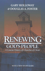 Renewing God's People: A Concise History of Churches of Christ  -     By: Gary Holloway, Douglas A. Foster