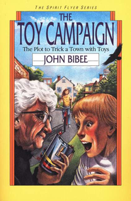 The Spirit Flyer Series #2: The Toy Campaign   -     By: John Bibee