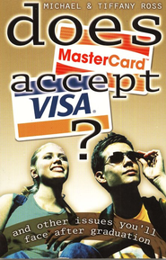 Does Mastercard Accept Visa?: And Other Issues You'll Face After Graduation  -              By: Michael Ross, Tiffany Ross
