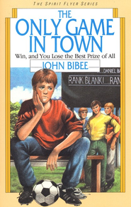 The Spirit Flyer Series #3: The Only Game in Town   -     By: John Bibee