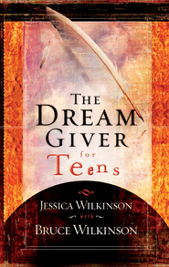 The Dream Giver for Teens - eBook  -     By: Jessica Wilkinson, Bruce Wilkinson