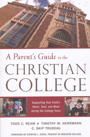 A Parent's Guide to the Christian College  -     By: Todd C. Ream, Timothy Herrmann, C. Skip Trudeau