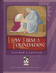BJU How Firm a Foundation, Teacher's Edition   -